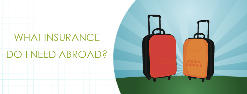 What Insurance Do I Need Abroad?