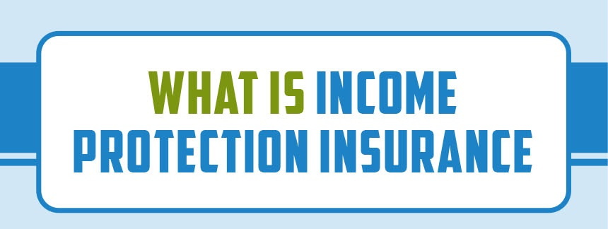 Infographic: Income Protection Insurance