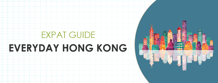 Expat Guide: Everyday Hong Kong