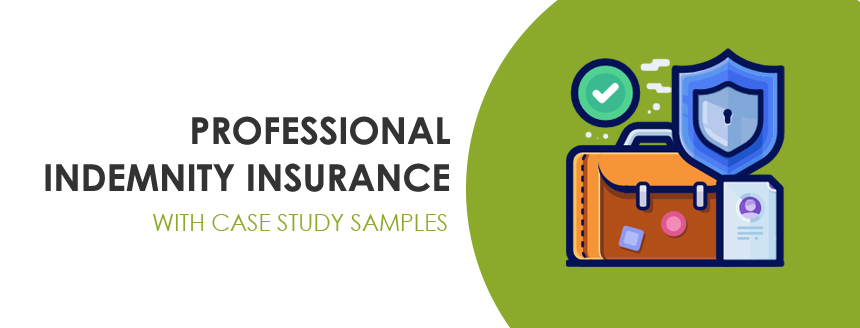Understanding Professional Indemnity Insurance with Examples