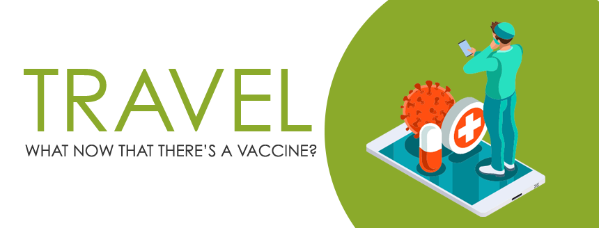 5 Changes in Travel with the Vaccine