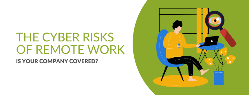 Increased Cyber Risks from Remote Work